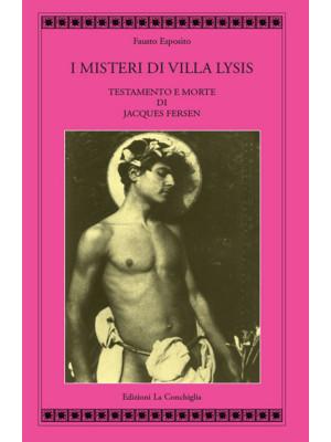 I misteri di Villa Lysis. Testamento e morte di Jacques Fersen