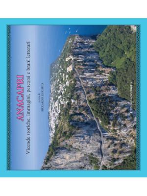 Anacapri. Vicende storiche, immagini, percorsi e brani letterari