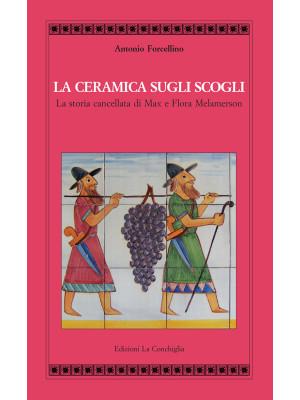 La ceramica sugli scogli. La storia cancellata di Max e Flora Melamerson