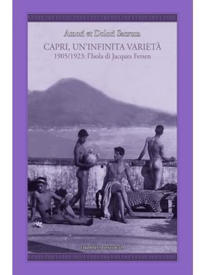 Amori et dolori sacrum. Capri, un'infinita varietà. 1905-1923: l'isola di Jacques Fersen