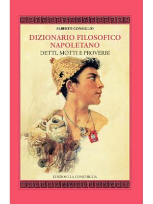 Dizionario filosofico napoletano. Detti, motti e proverbi