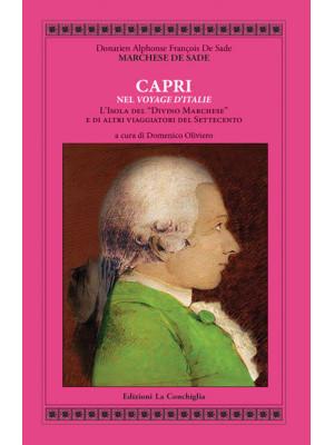 De Sade. Capri nel «Voyage d'Italie». L'isola del «Divino Marchese» e di altri viaggiatori del Settecento