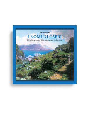 I nomi di Capri. Origine e storia di strade, corti e dintorni