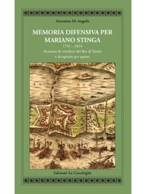 Memoria difensiva per Mariano Stinga 1751-1814. Accusato di veneficio del Bey di Tunisi e decapitato per questo