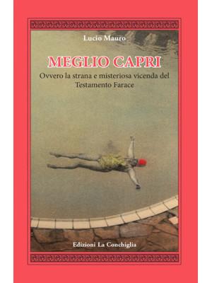 Meglio Capri. Ovvero la strana e misteriosa vicenda del testamento Farace
