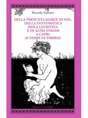 Della presunta morte di Pan, della fantomatica isola Leukotea e di altri enigmi a Capri ai tempi di Tiberio