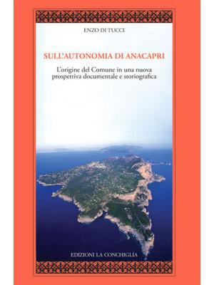 Sull'autonomia di Anacapri. L'origine del Comune in una nuova prospettiva documentale e storiografica