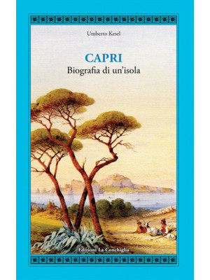 Capri. Biografia di un'isola
