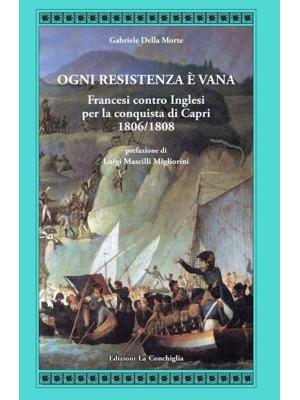 Ogni resistenza è vana. Francesi contro inglesi per la conquista di Capri 1806/1808