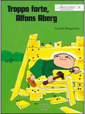 Troppo forte, Alfons Aberg