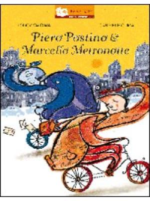 Piero postino & Marcello metronotte. Ediz. illustrata