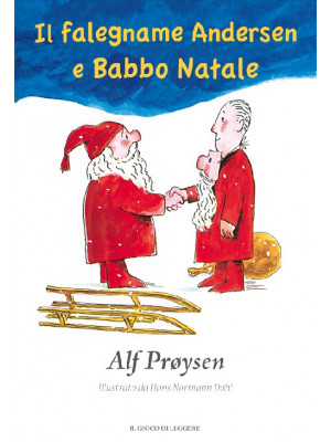 Il falegname Andersen e Babbo Natale. Ediz. illustrata