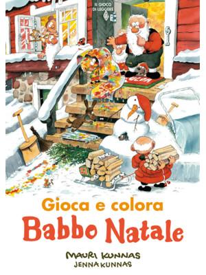 Babbo Natale. Gioca e colora. Ediz. illustrata