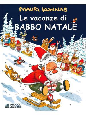 Le vacanze di Babbo Natale. Ediz. a colori