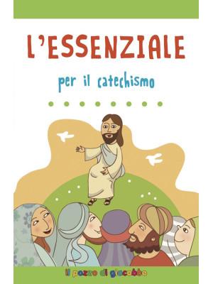 L'essenziale per il catechismo. Ediz. illustrata
