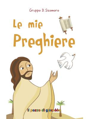Le mie preghiere. Ediz. illustrata