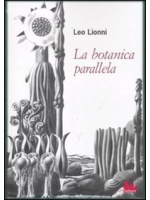 La botanica parallela. Ediz. illustrata