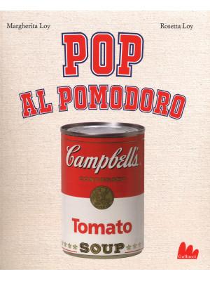 Pop al pomodoro. Ediz. illustrata