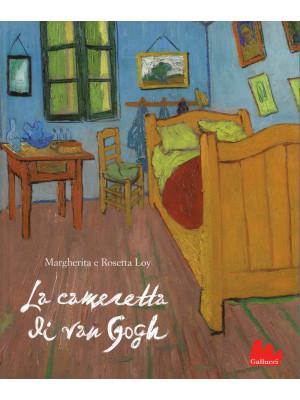 La cameretta di Van Gogh. Ediz. illustrata