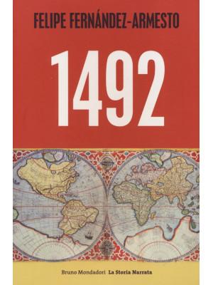 1492. Da Norimberga a Timbuktu, da Roma a Kyoto, nell'anno che ha segnato l'inizio del mondo moderno