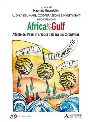 Africa e Gulf. Atlante dei Paesi in crescita nell'era del coronavirus