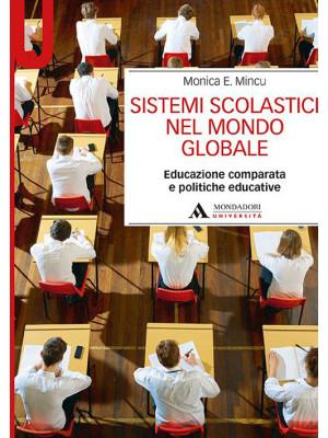Sistemi scolastici nel mondo globale. Educazione comparata e politiche educative