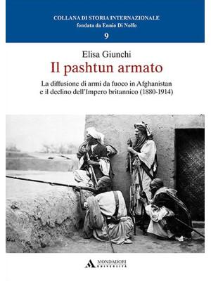 Il pashtun armato. La diffusione di armi da fuoco in Afghanistan e il declino dell'Impero britannico (1880-1914)
