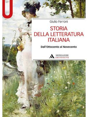 Storia della letteratura italiana. Dall'Ottocento al Novecento
