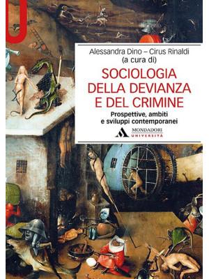 Sociologia della devianza e del crimine. Prospettive, ambiti e sviluppi contemporanei