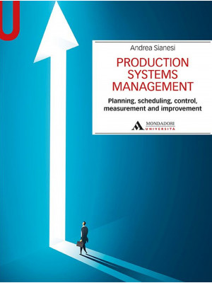 Production systems management. Planning, scheduling, control, measurement and improvement