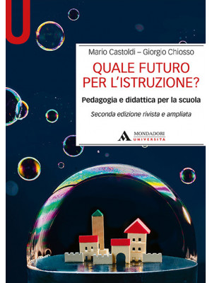 Quale futuro per l'istruzione? Pedagogia e didattica per la scuola