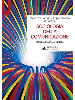 Sociologia della comunicazione. Teorie, concetti, strumenti