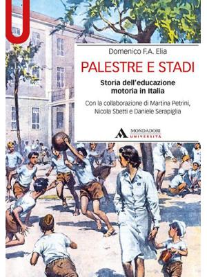 Palestre e stadi. Storia dell'educazione motoria in Italia