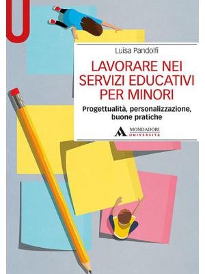 Lavorare nei servizi educativi per minori. Progettualità, personalizzazione, buone pratiche