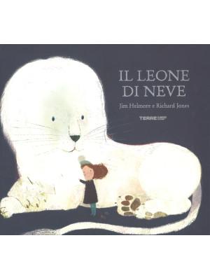 Il leone di neve. Ediz. a colori
