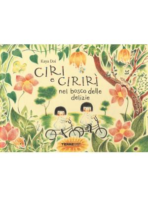 Ciri e Cirirì nel bosco delle delizie. Ediz. a colori