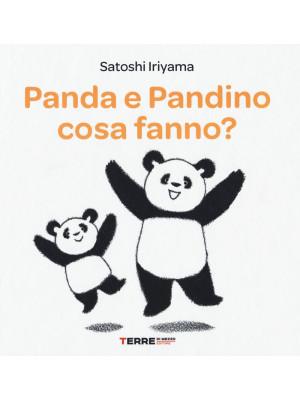 Panda e Pandino cosa fanno? Ediz. a colori