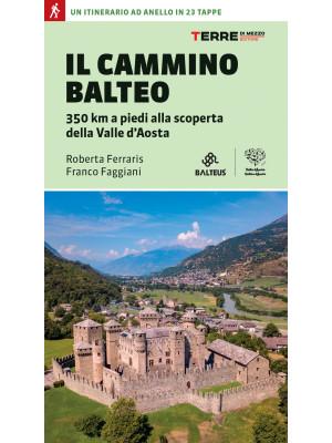 Il Cammino Balteo. 350 km a piedi alla scoperta della Valle d'Aosta