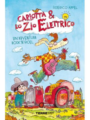 Carlotta & lo zio elettrico. Un'avventura rock'n'roll