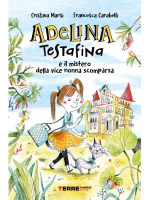 Adelina Testafina e il mistero della vice nonna scomparsa