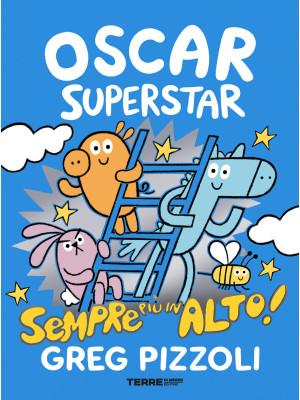 Oscar Superstar. Sempre più in alto! Ediz. a colori