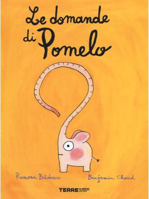 Le domande di Pomelo. Ediz. a colori