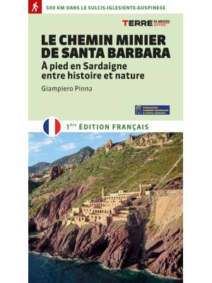 Le Chemin minier de Santa Barbara. À pied en Sardaigne, entre histoire et nature
