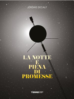 La notte è piena di promesse. Ediz. illustrata