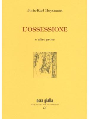 L'ossessione e altre prose