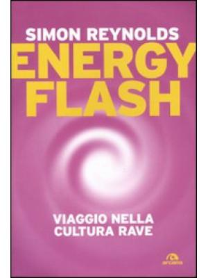 Energy flash. Viaggio nella cultura rave