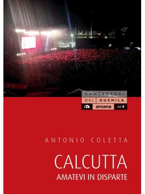Calcutta. Amatevi in disparte