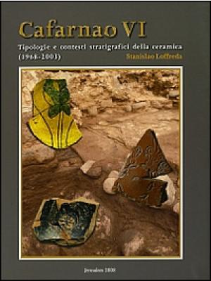 Cafarnao VI. Tipologie e contesti stratigrafici della ceramica (1968-2003). Ediz. illustrata
