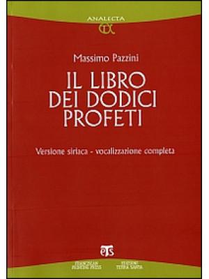 Il libro dei dodici profeti. Vocalizzazione completa. Ediz. siriaca