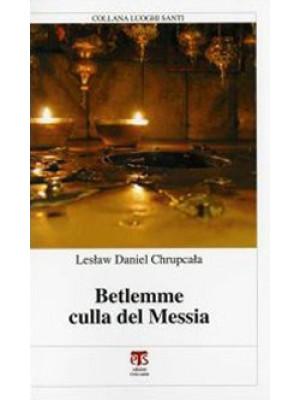 Betlemme culla del Messia